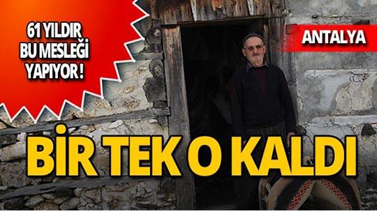 Antalya'da mesleğinin yaşamasını istiyor!