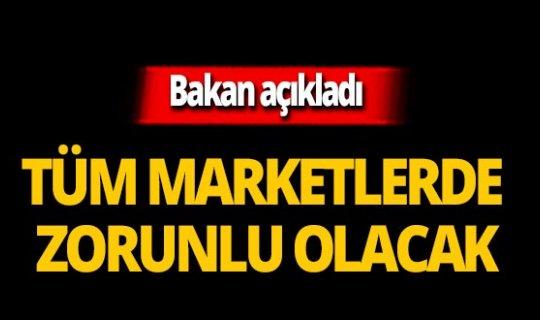 Bakan Kurum açıkladı: Tüm marketlerde zorunlu olacak!