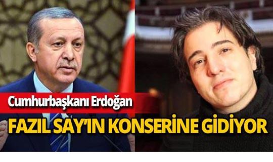 Cumhurbaşkanı Erdoğan Fazıl Say'ın konserine katılacak!
