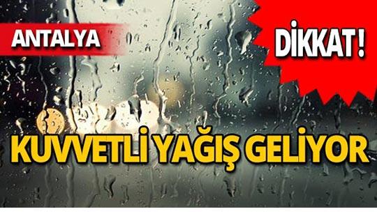 Dikkat! Antalya Bölgesi için kuvvetli yağış uyarısı!