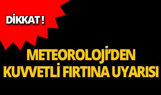 Dikkat! Meteoroloji Batı Akdeniz için uyardı!