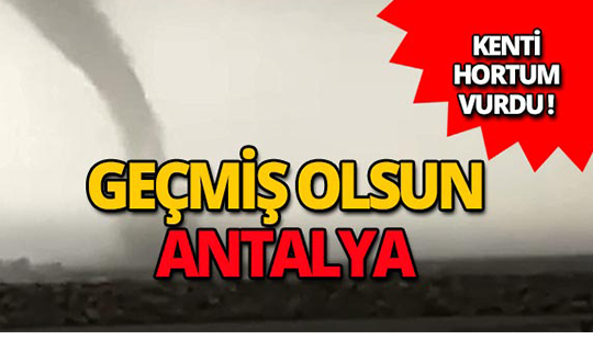 Geçmiş olsun Antalya!