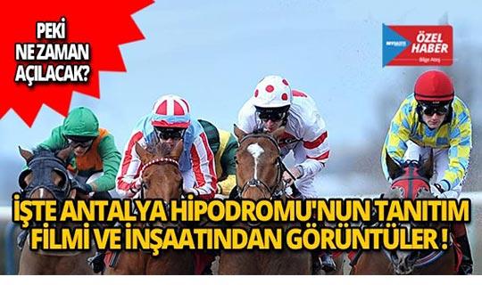 İşte Antalya Hipodromu'nun tanıtım filmi ve görüntüleri!