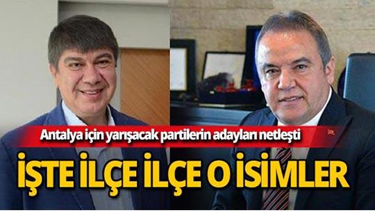 İşte Antalya için yarışacak partilerin belediye başkan adayları!