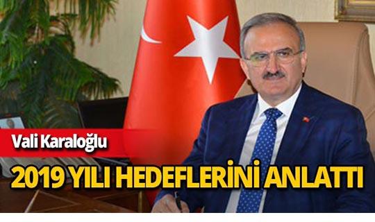 Vali Karaloğlu Antalya'nın 2019 yılı hedeflerini anlattı