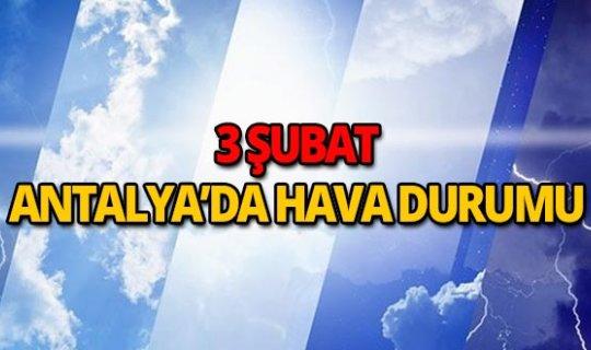 3 Şubat 2019 Antalya hava durumu