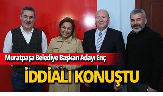 AK Parti Antalya Muratpaşa Belediyesi adayı Enç iddialı konuştu