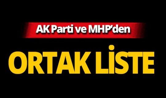 AK Parti ve MHP'den ortak liste!