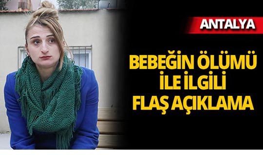Antalya'da 3 aylık bebek öldü, kaymakamlık açıklama yaptı!