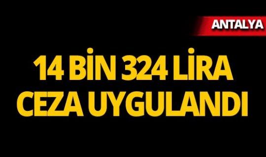 Antalya'da 5 bin 841 kişi sorgulandı!