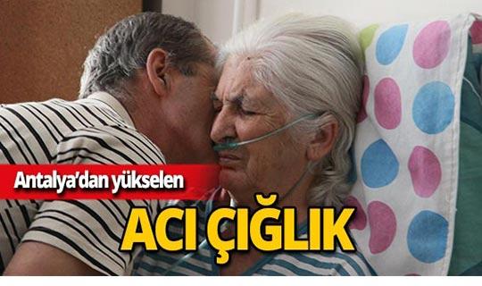 Antalya'da felçli annesine bakan adamın yardım çığlığı!