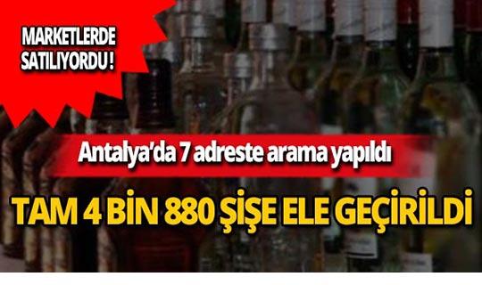 Antalya'da tam 4 bin 880 şişe ele geçirildi