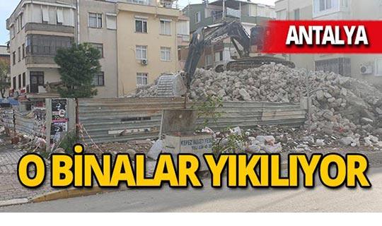 Antalya'daki o binalar yıkılıyor