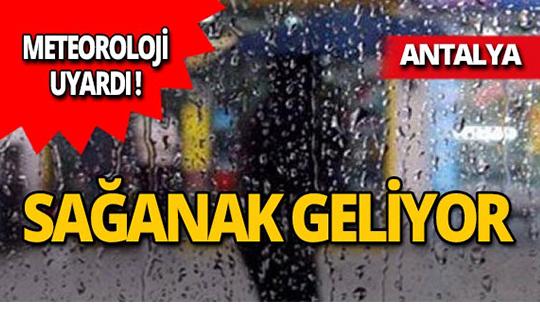 Antalyalılar dikkat! Sağanak geliyor!