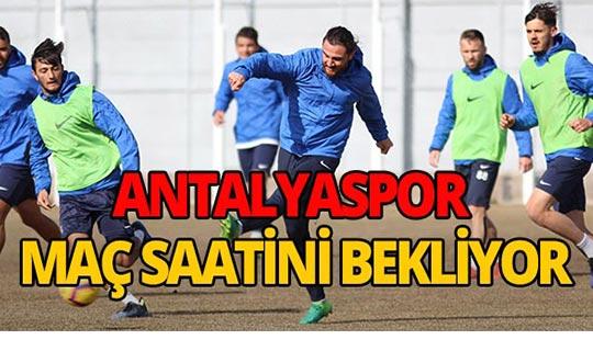 Antalyaspor maç saatini bekliyor