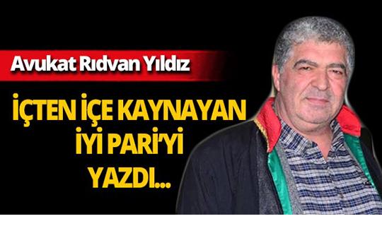 Av Rıdvan Yıldız içten içe kaynayan İYİ Parti'yi yazdı!