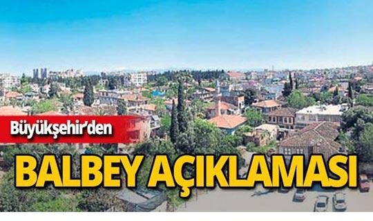 Büyükşehir'den Balbey açıklaması!