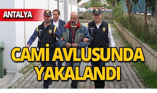 Cani arkadaş Antalya'da yakalandı!