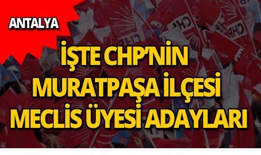 CHP Antalya Muratpaşa Belediye Meclis Üyeleri Aday Kadrosu belli oldu