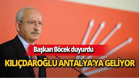 CHP Genel Başkanı Kemal Kılıçdaroğlu Antalya'ya geliyor!