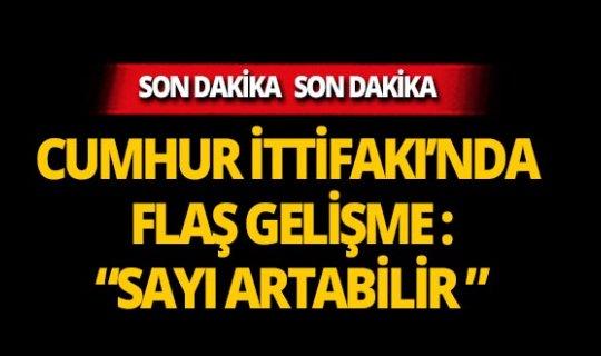 Cumhur İttifakı'nda flaş gelişme!