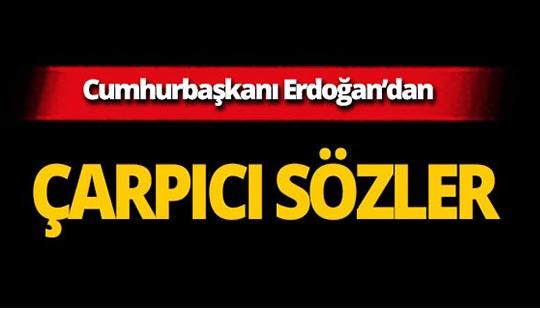 Cumhurbaşkanı Erdoğan'dan Erzurum'da çarpıcı mesajlar!