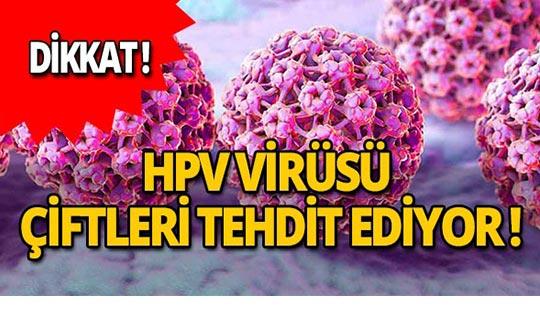 Dikkat! Cinsel yolla bulaşan tehlike: HPV virüsü!