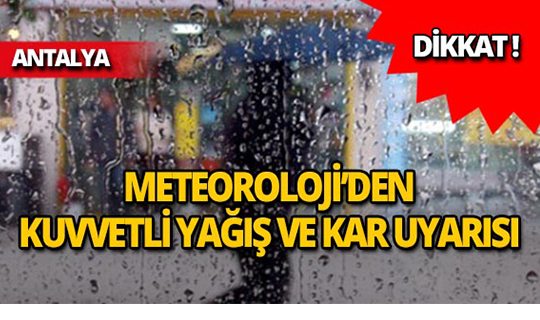 Dikkat! Meteoroloji'den şiddetli yağış ve kar uyarısı!
