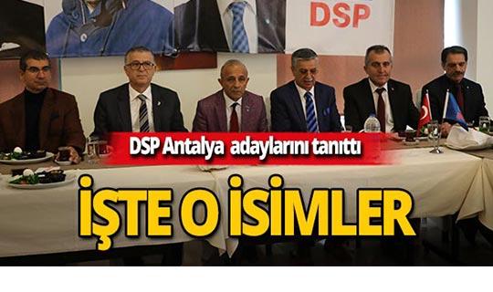 DSP Antalya'da adaylar tanıtıldı!