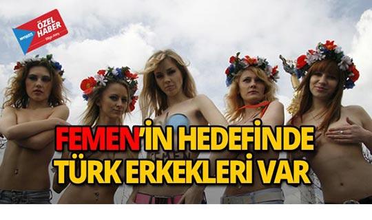 FEMEN'in hedefinde Türk erkekleri var!