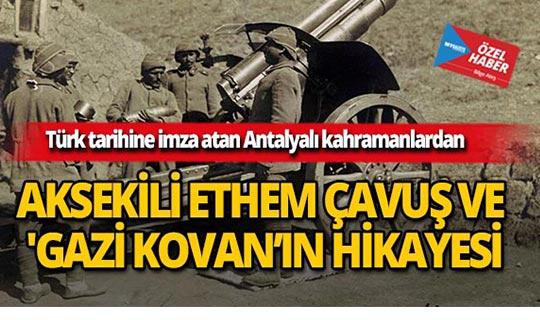 İşte Aksekili Ethem Çavuş ve Gazi Kovan'ın etkileyici hikayesi!