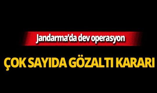Jandarma'da büyük operasyon!