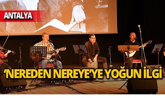 """""""Nereden Nereye"""" Antalya'da büyük ilgi gördü"""