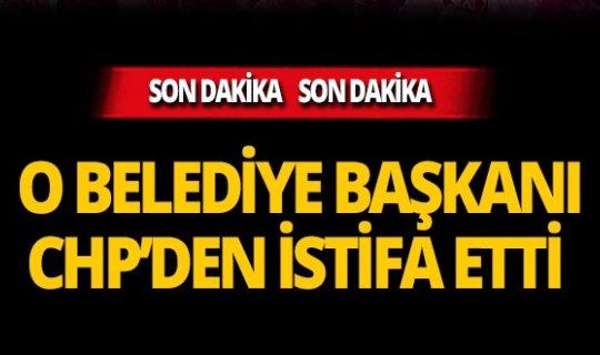 O belediye başkanı CHP'den istifa etti!
