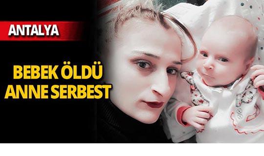 Ölü bulunan bebeğin annesi serbest!