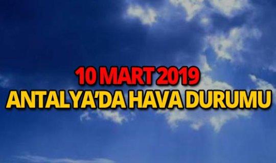 10 Mart 2019 Antalya hava durumu