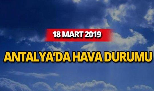 18 Mart 2019 Antalya hava durumu