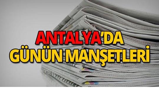 22 Mart 2019 Antalya'nın yerel gazete manşetleri