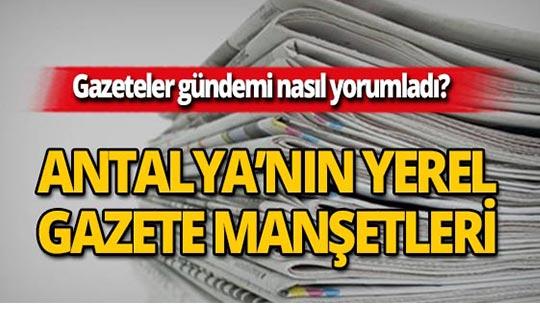 25 Mart 2019 Antalya'nın yerel gazete manşetleri