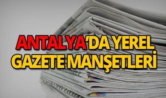 27 Mart 2019 Antalya'nın yerel gazete manşetleri