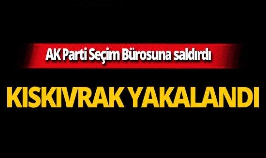 AK Parti Seçim Bürosuna saldırı!