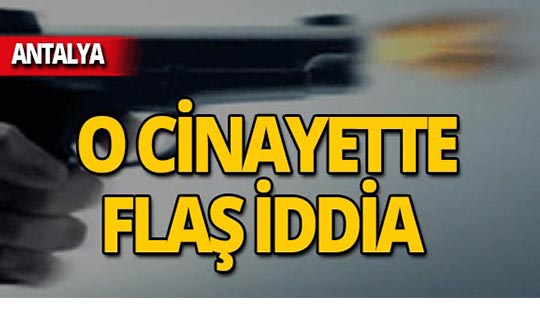 Antalya'da 16 yıl önce işlenen cinayette flaş iddia!