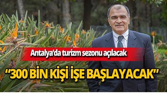 Antalya'da 300 bin kişi işe başlayacak!