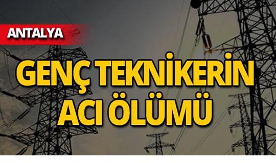 Antalya'da genç teknikerin acı sonu!