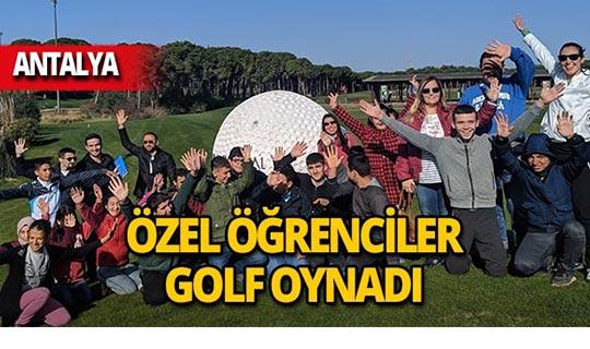 Antalya'da özel öğrenciler golf sporuyla tanıştı