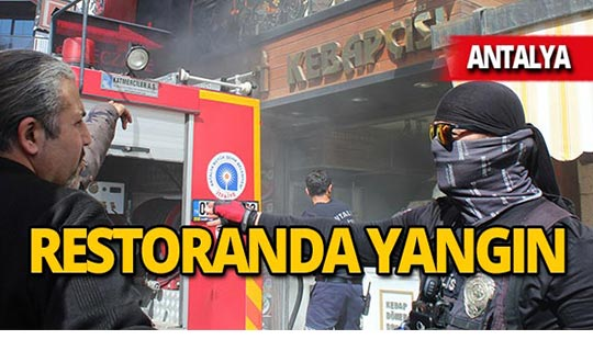 Antalya'da restoranda yangın paniği!