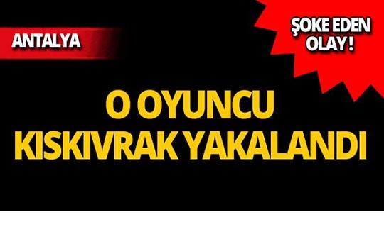 Antalya'da yakalandı, sinema oyuncusu çıktı!