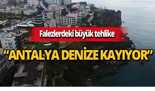 Antalya falezlerde büyük tehlike!
