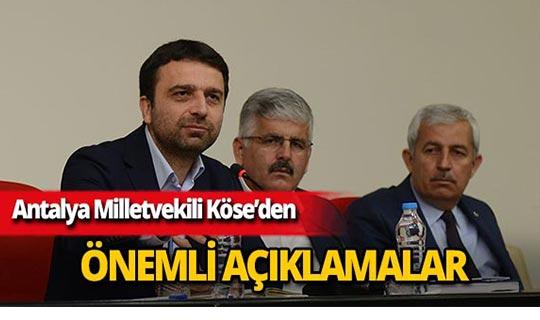 """Antalya Milletvekili Köse: """"Aynı davayı savunuyoruz"""""""