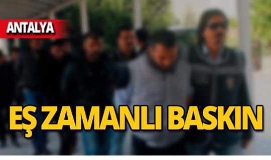 Antalya'da 9 ayrı operasyon: 14 tutuklama!